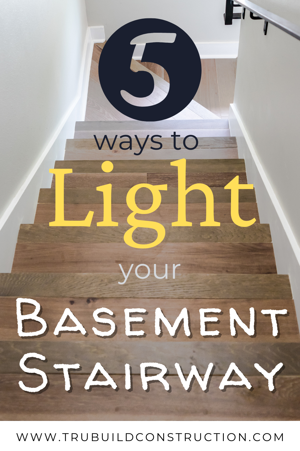 Basement Stairway Lighting Ideas That Will Actually Make You Want To Go Down There Trubuild Construction
