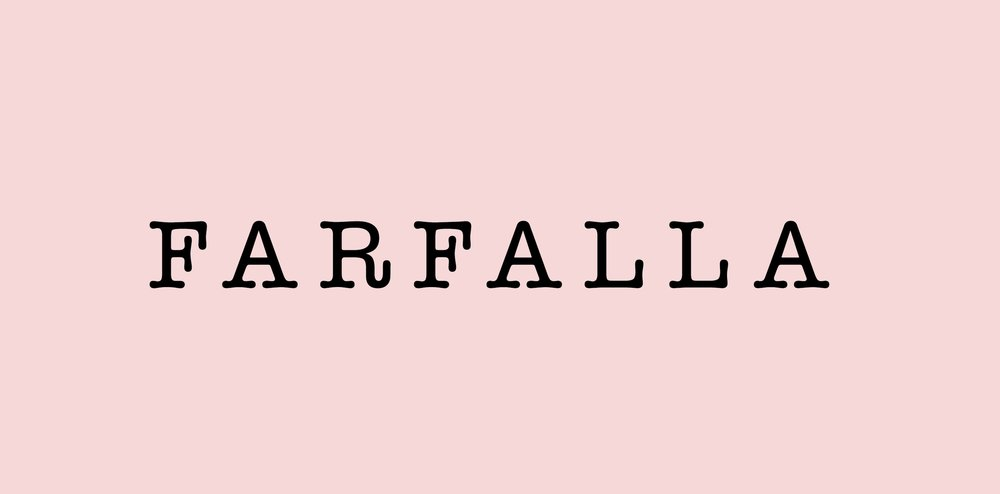 FARFALLA THE LABEL COMING SOON