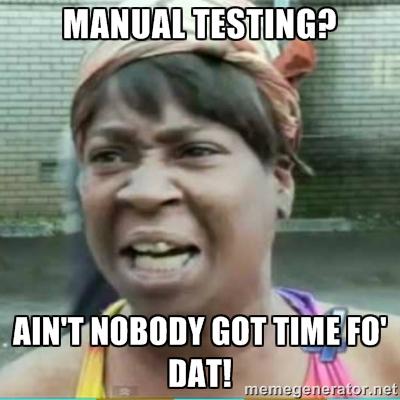 no_time_fo_manual_testing
