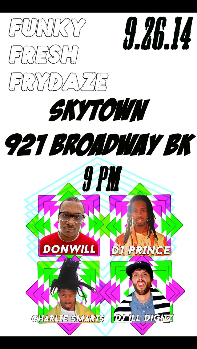 vulgarcolors: Vulgar Colors Presents a Kick Ass DJ Line Up: + donwill + djprince + see-smarts + DJ Ill Digitz Will be holdin' down the jams for 'Funky Fresh Frydaze' at skytownbk this Fryday. Check the rhyme.