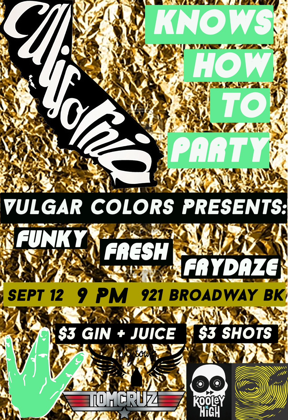 vulgarcolors: We've done the souf edition.  Now it's time to bring the west coast to Brooklyn at skytownbk Friday nite. 9.12 x 9 pm.  Oh boy, $3 Gin and Juice Drink Specials.  DJ Tom Cruz + DJ Ill Digitz from Kooley High choppin' it up with us!