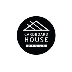 CARDBOARD HOUSE PRESS
