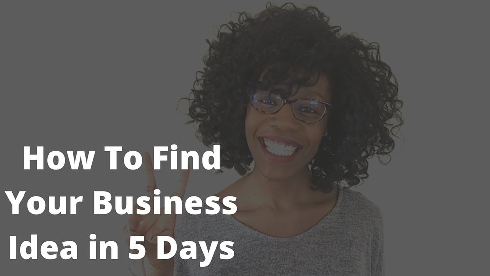 how-to-find-your-business-idea-in-5-days