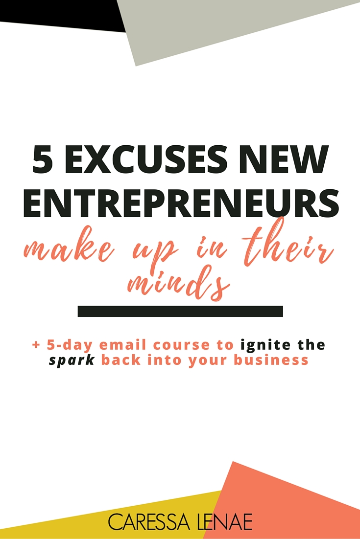 Every entrepreneur, mompreneur, and solopreneur must eliminate these 5 excuses that is only made up in their minds. Learn what redundant excuses you tell yourself and grab the free email course to ignite the spark back into your business (and yourself!) via @CaressaLenae