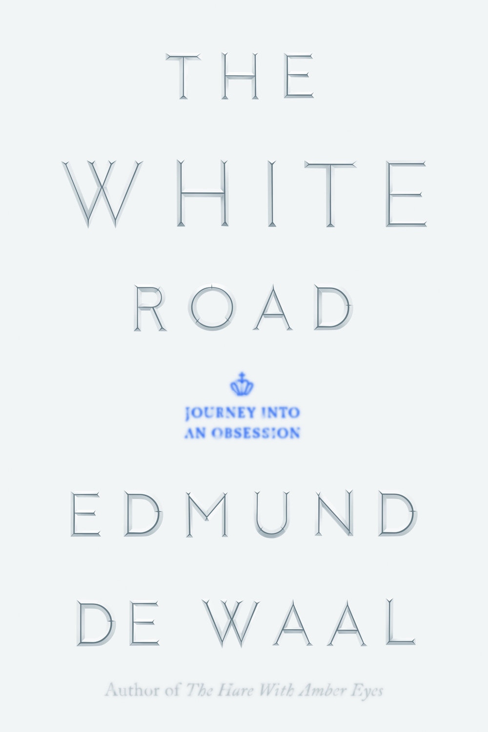 The White Road by Edmund de Waal, US Edition