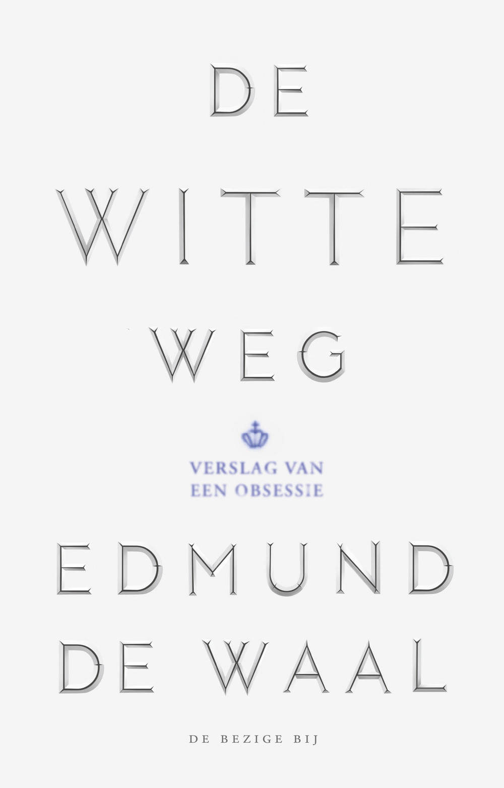The White Road by Edmund de Waal, Dutch Edition