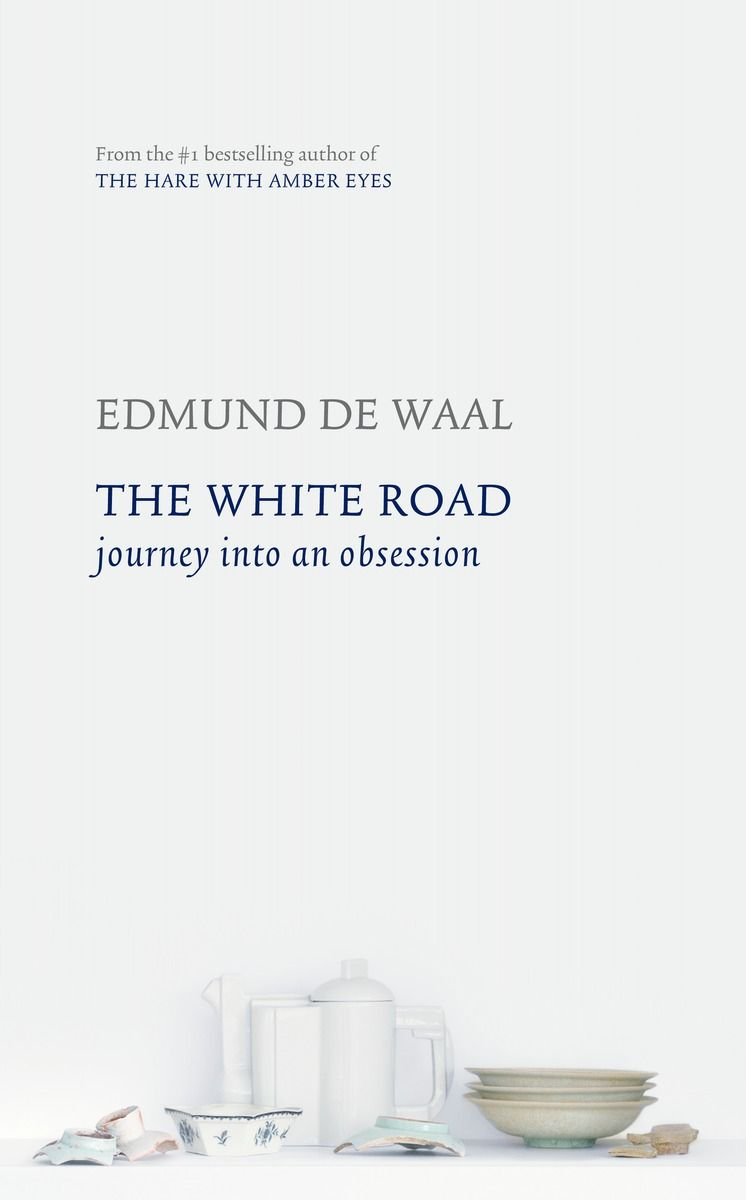 The White Road by Edmund de Waal, Canadian edition