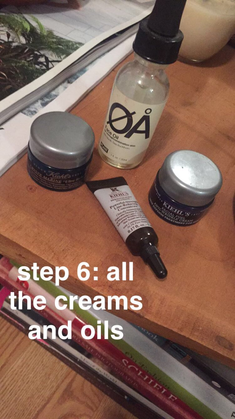CREAMS: Kiehl's  OIL: Plant Brooklyn Start with the oil then apply the speciality creams-- I used an anti-wrinkle cream, a line reducer, and an ultra riche cream.