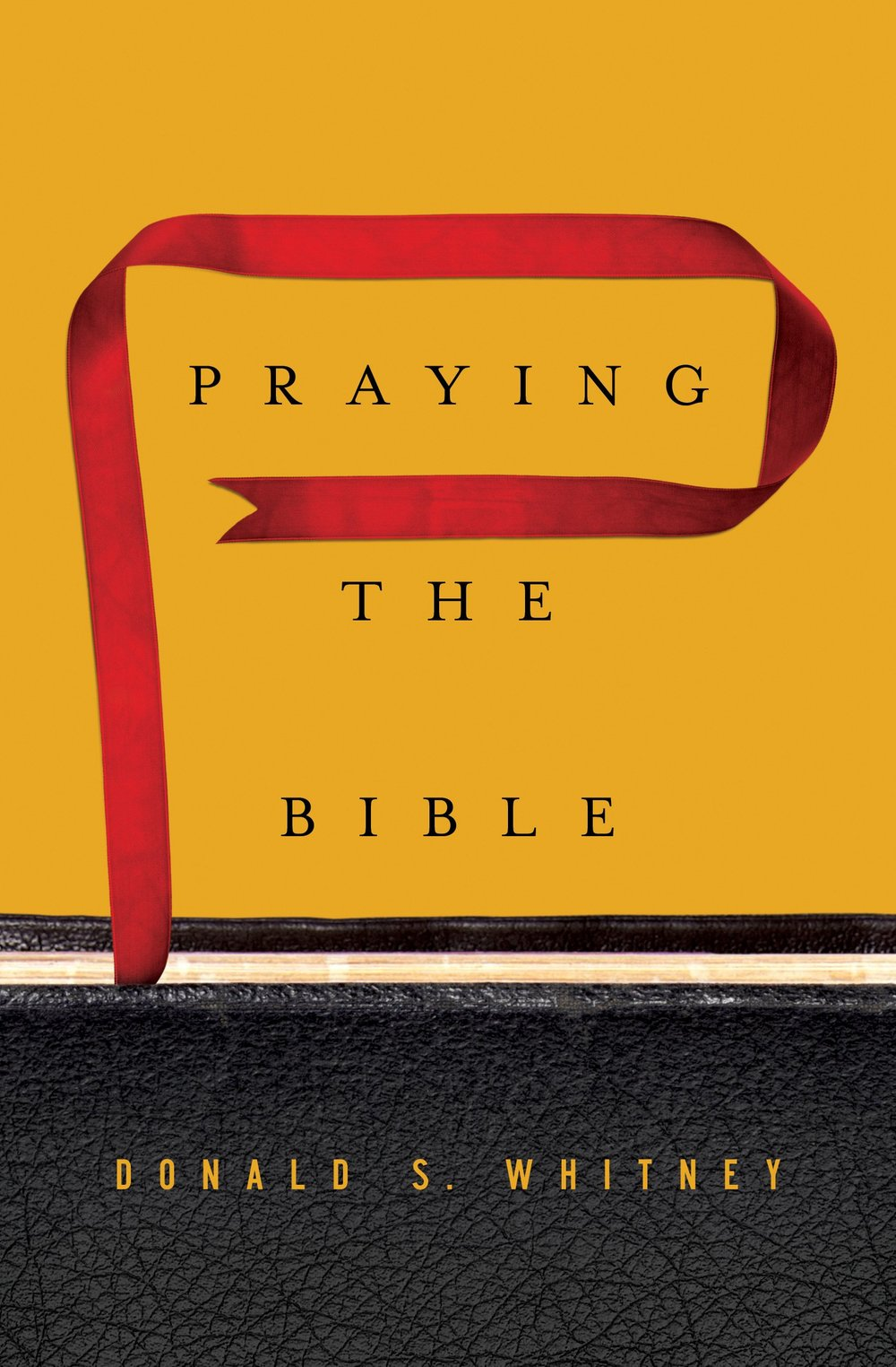 Praying the Bible by Don Whitney