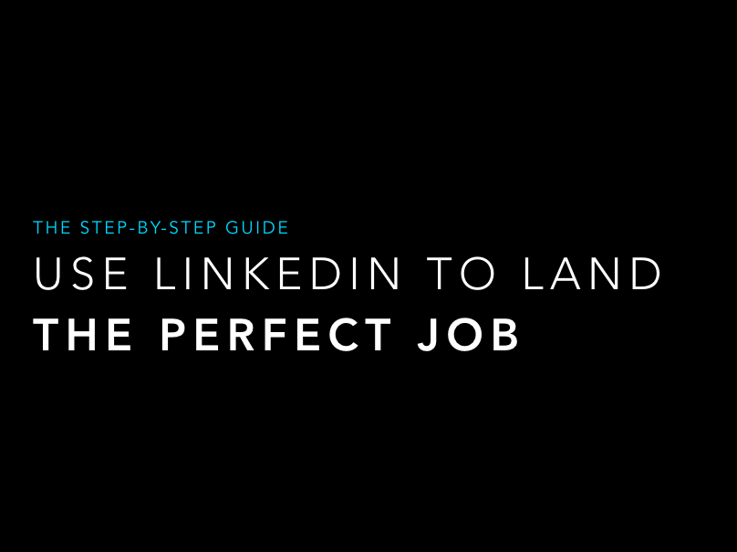 Use LinkedIn to Land the Perfect Job