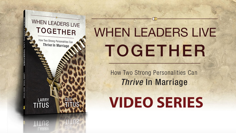 "Adapted from their new book ""When Leaders Live Together: How Two Strong Personalities Can Thrive in Marriage"", Devi and Larry Titus have launched a ""He says...She says..."" type of series. In this series, you will learn the truths about headship and leadership, embracing your diversity and releasing your spouse to thrive.  Watch Now!"