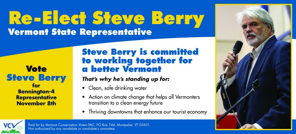 Time to make the right choice for Bennington-4 and return Steve to the State Legislature to continue his work for you and all Vermonters!