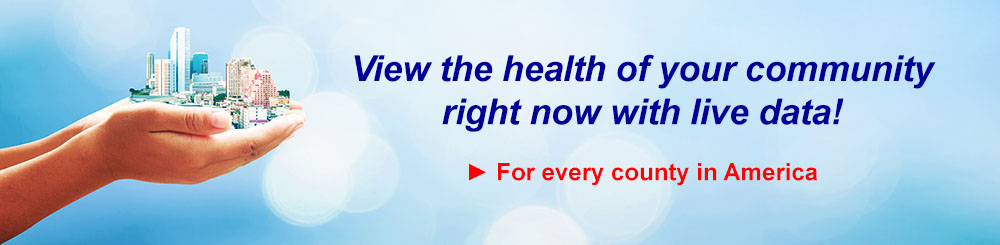 Explore the health of your local community right now!