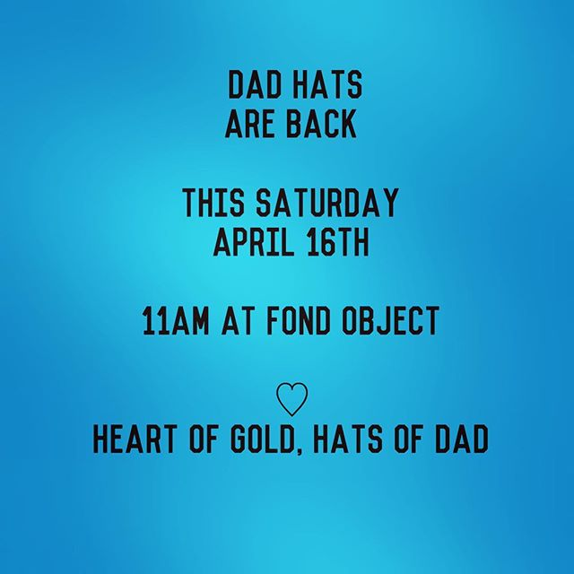 SATURDAY! RECORD STORES AND DAD HATS. BE THERE  Dad Hats will be for sale in the back yard of @fondobject hangin with our friends @risologyclub from 11-5  All hats will be 15$  #rsd #dadhats #dad #heartofgoldhatsofdad2016