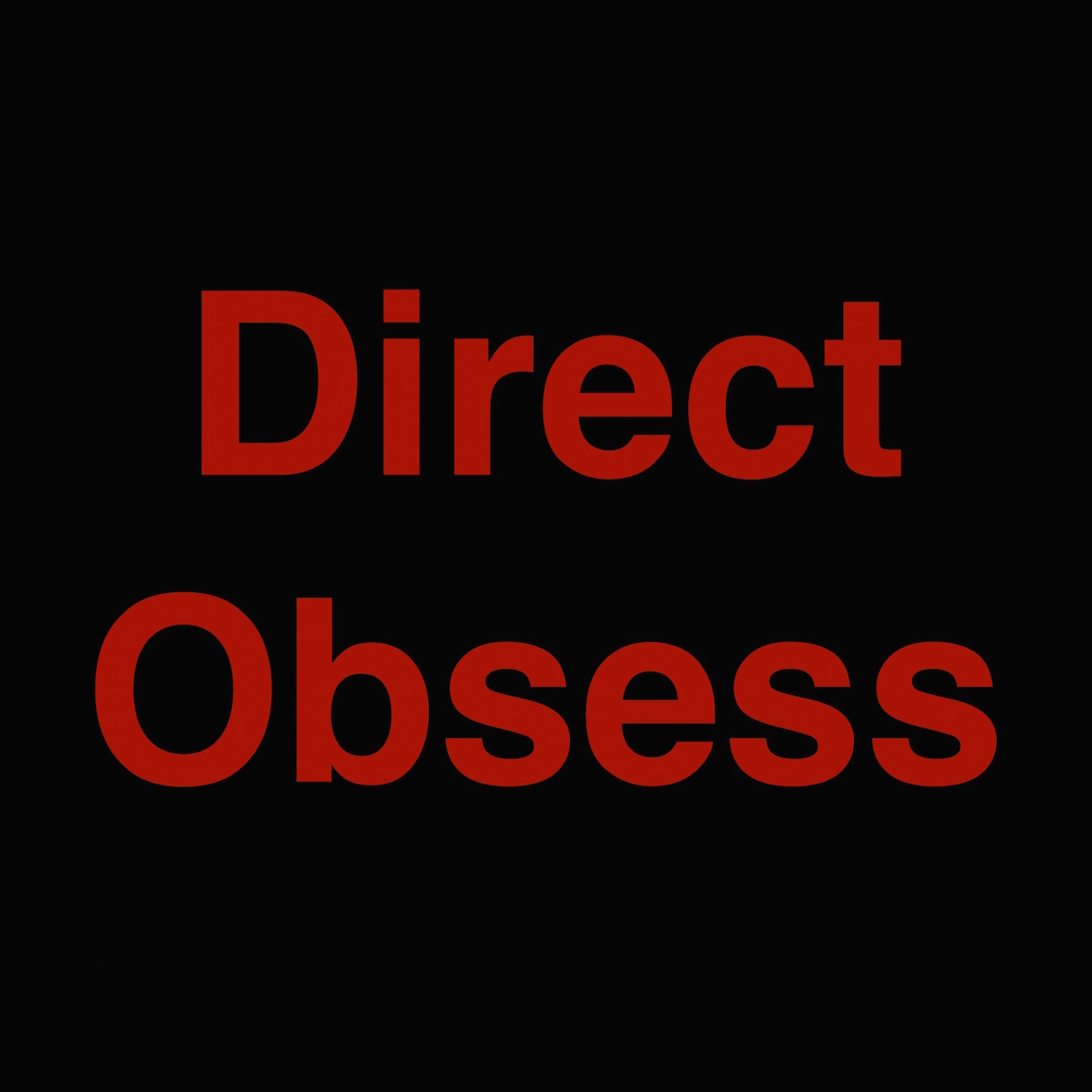 Direct Obsess Podcast - Direct Obsess