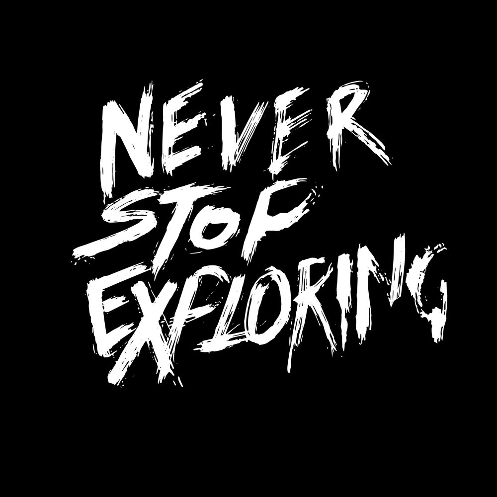 Never Stop Exploring-01.jpg