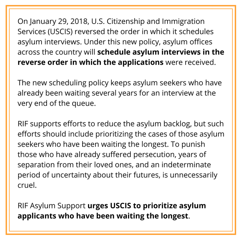 On January 29, 2018, U.S. Citizenship and Immigration Services (USCIS) reversed the order in which it schedules asylum interviews. Under this new policy, asylum offices across the country will schedule asylum intervi.png
