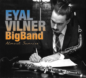 Eyal Vilner Big Band | Almost Sunrise
