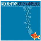 Nick Hempton | CATCH AND RELEASE