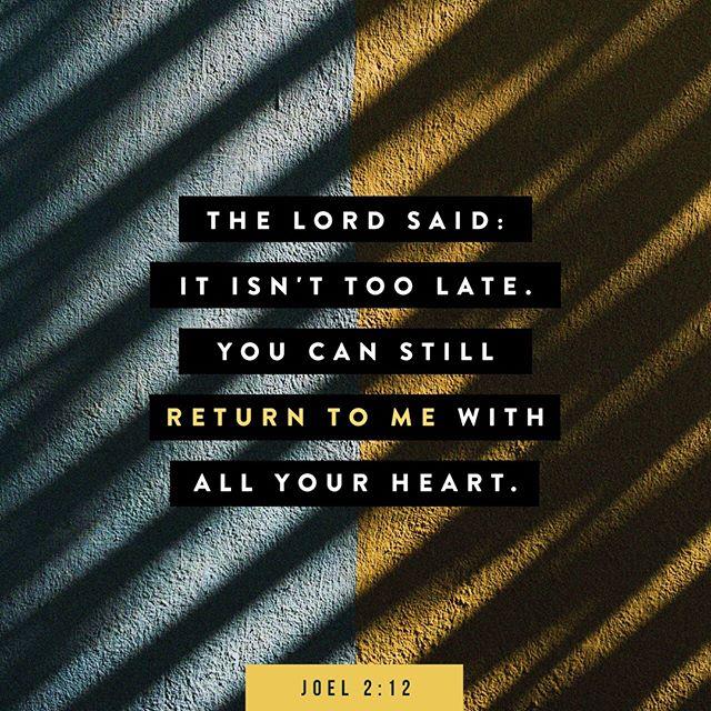 Joel 2:12 NLT https://www.bible.com/116/jol.2.12.nlt