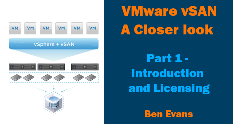 VMware vSAN - A closer Look [Part 1 - Introducing and