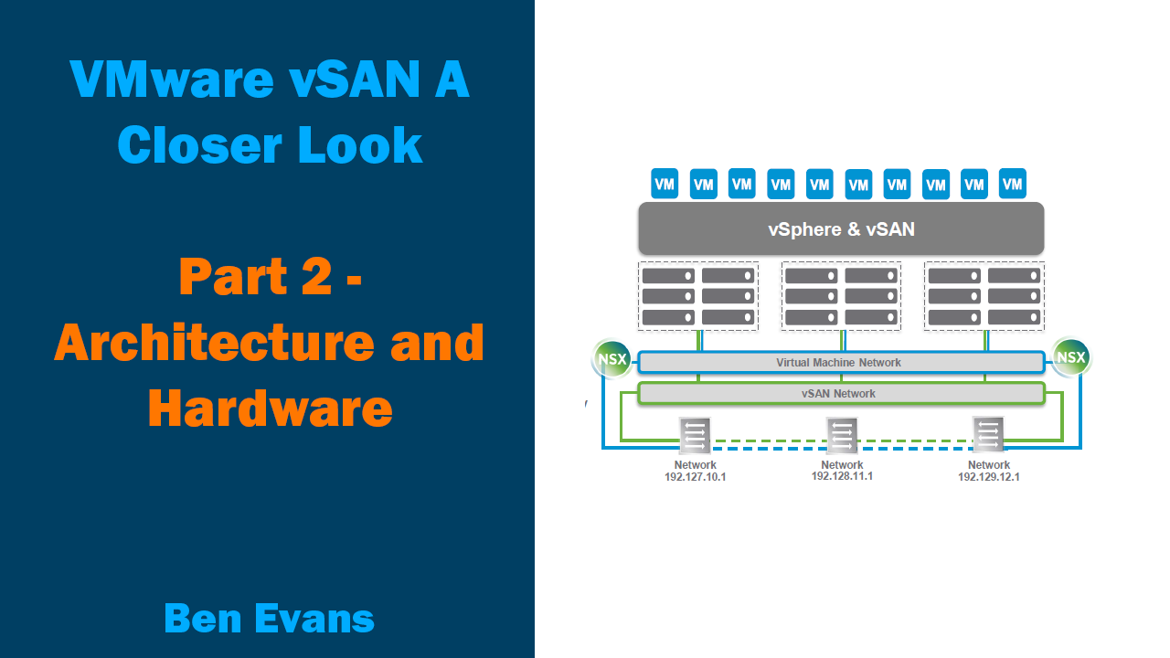 VMware vSAN - A closer look [Part 2 - Architecture and Hardware