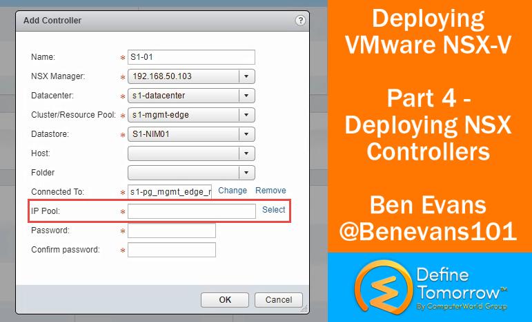 Deploying VMware NSX-V – Part 4 Deploying NSX Controllers — Define