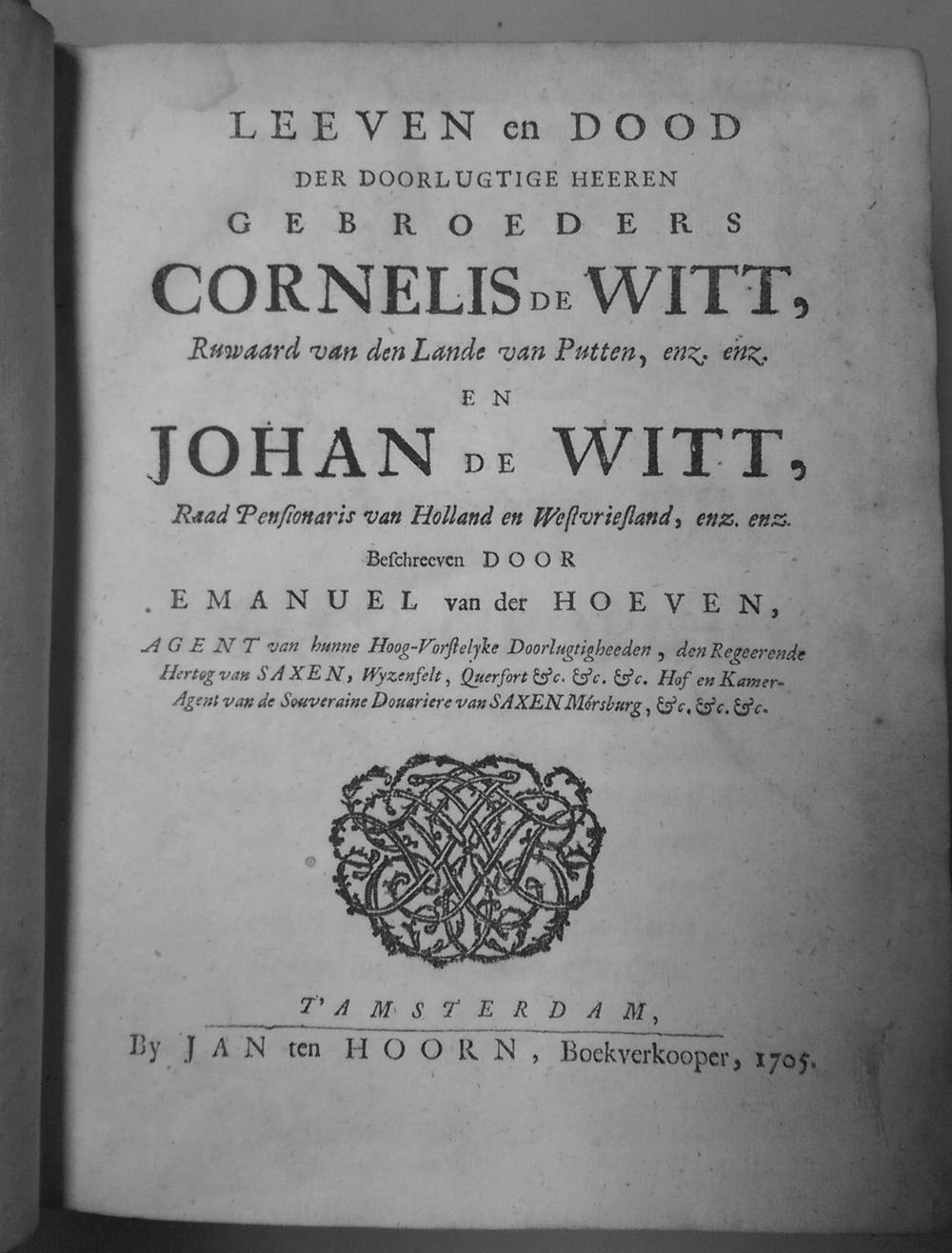 Leeven en dood van Cornelis de Witt en Johan de Witt - Hoevens ...