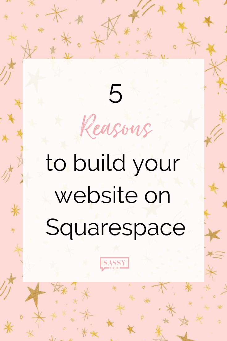 5 reasons to build your website on Squarespace.png