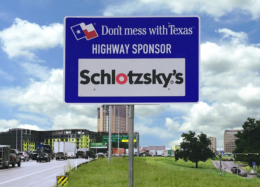 """Since joining the Texas Sponsor A Highway® Program,  Schlotzsky's  has already begun to see the positive effects that our sponsorship has had on our business. Customers mention seeing our signs regularly, and we believe that our partnership with Don't mess with Texas® gives customers a positive outlook on our involvement in the community. Our Account Manager Romeo, provided excellent customer service from purchasing our initial sponsorship to getting our 7 signs installed in the Austin area. I would recommend Texas Sponsor A Highway® to anyone looking for brand awareness, positive exposure, and community involvement.""    -   George Schaefer, Vice President of Schlotzsky's"