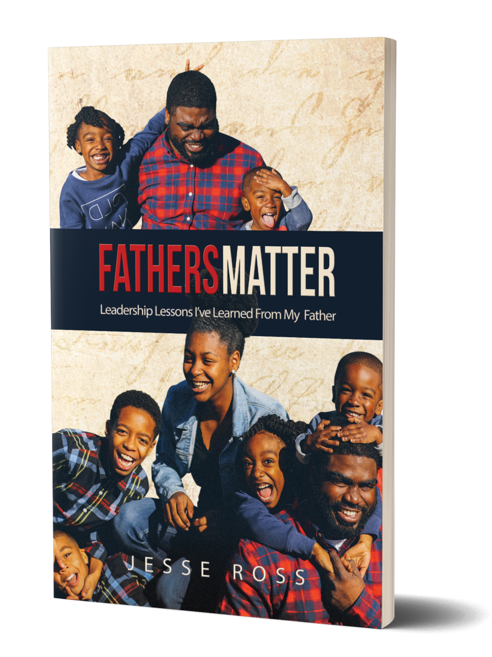 THE AUTHOR - Fathers Matter: Leadership lessons i've learned from my father is a timely crafted instructional manual, filled with stories that every person can resonate with.Order Your Book Now
