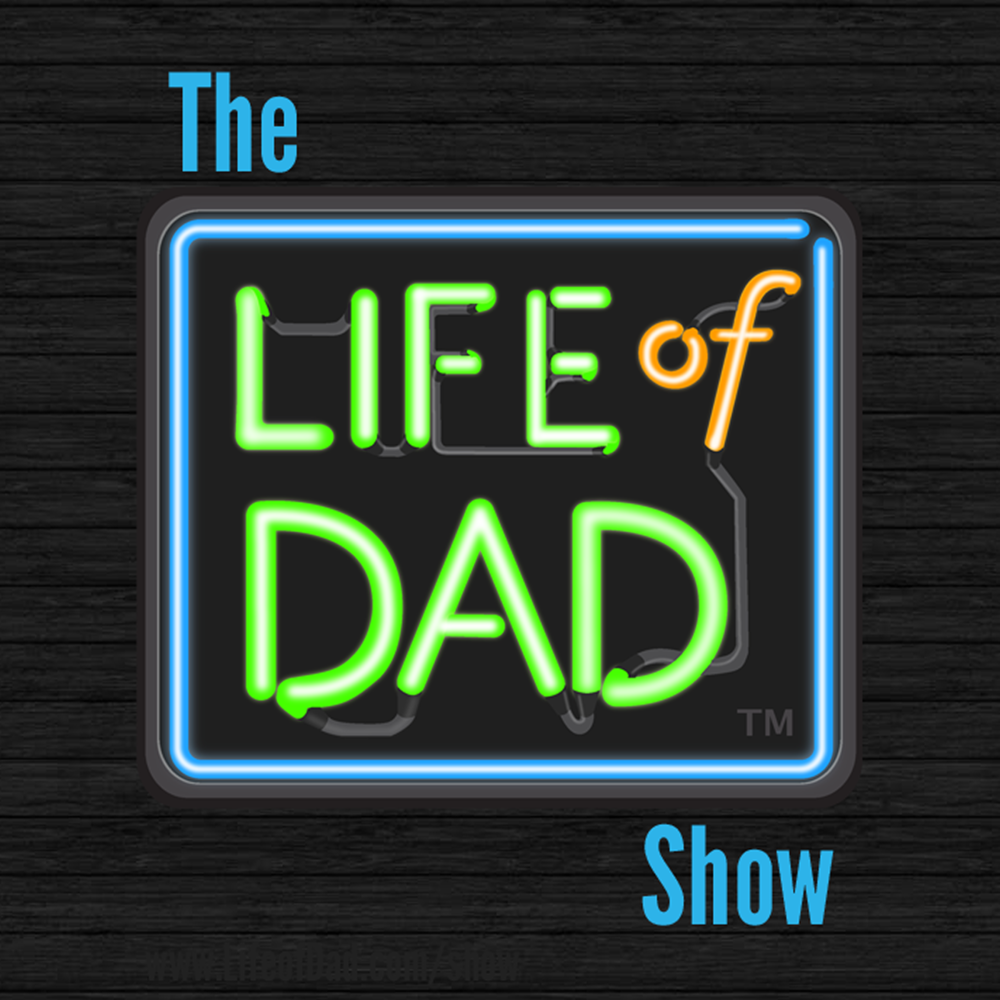 LifeofDad_podcast_coverart_LifeofDadShow_1400x1400-692.png