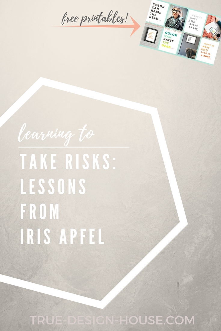 true design house - take risks Iris Apfel - 42 - pinterest - 3.jpg