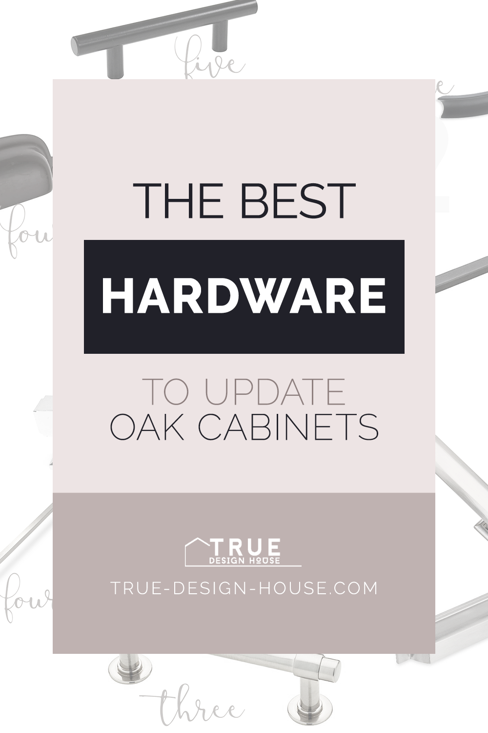 The Best Hardware To Update Oak Cabinets True Design House