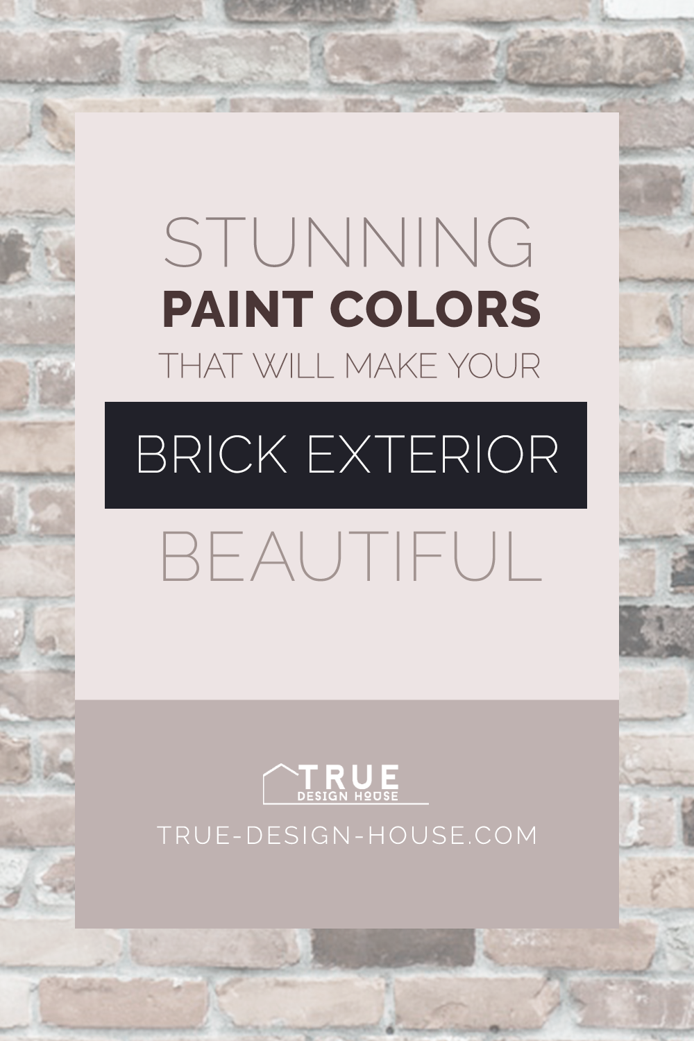 Image of: Stunning Paint Colors That Will Make Your Brick Exterior Beautiful True Design House