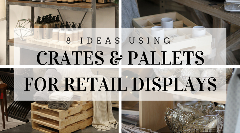 Retail Display Ideas — Crates and Pallet