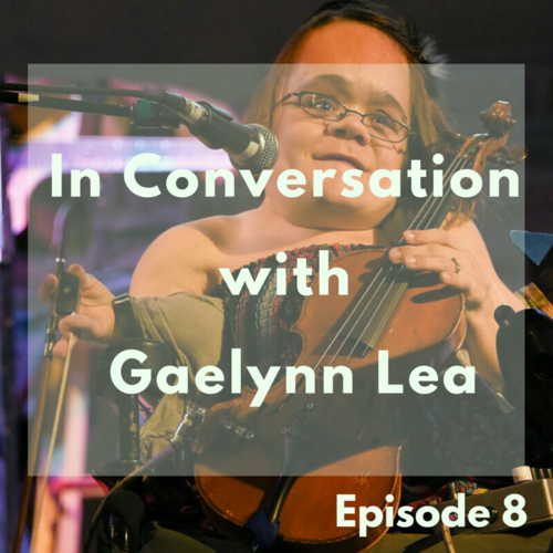 In Conversation with Gaelynn Lea