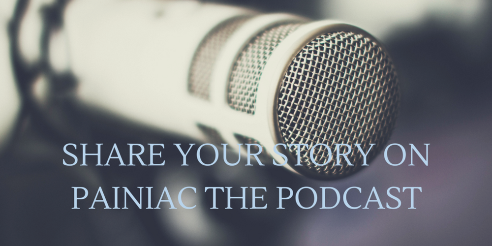SHARE YOUR STORY ON PAINIAC THE PODCAST.png