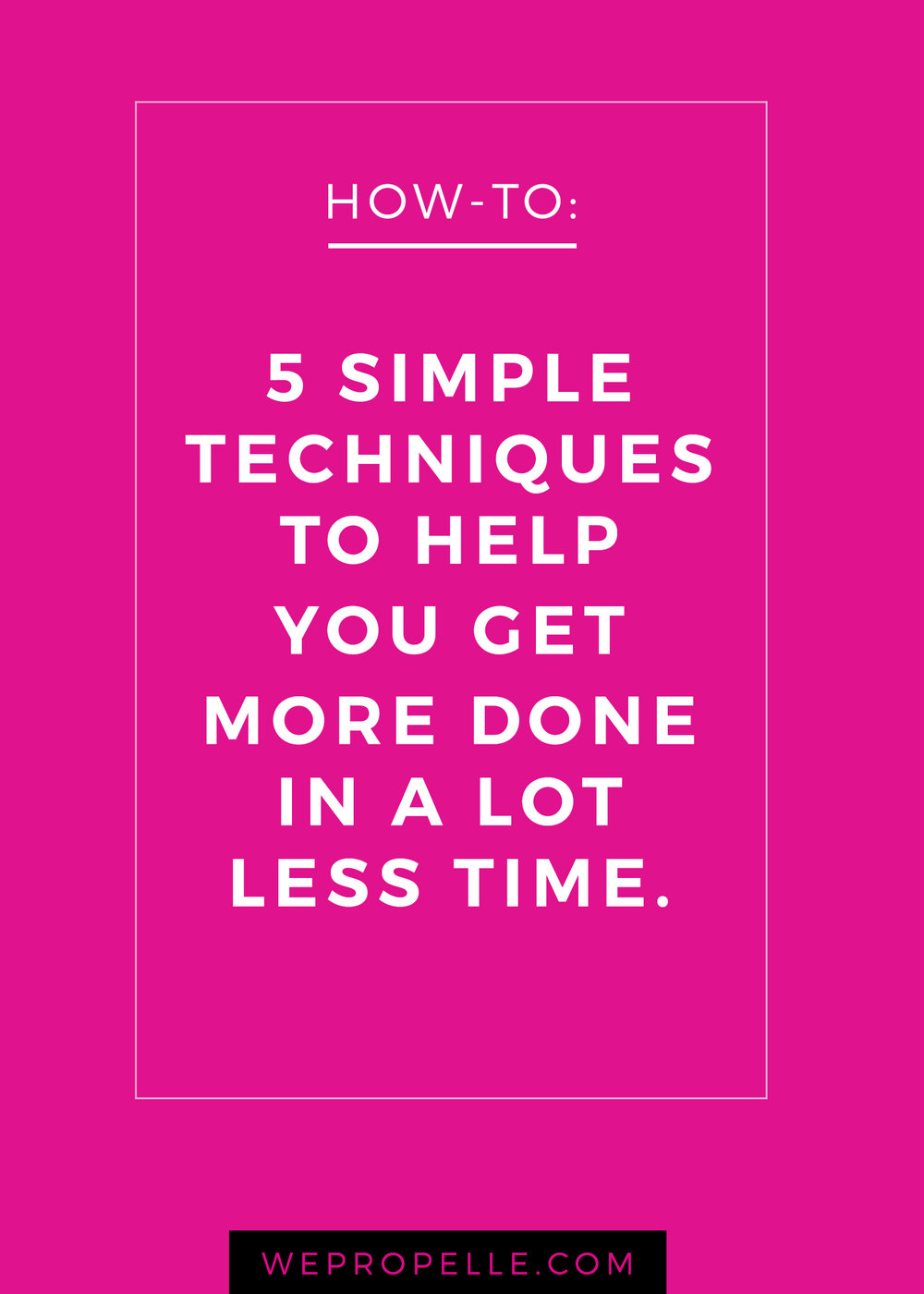 5 tips to help you get more done | wepropelle.com