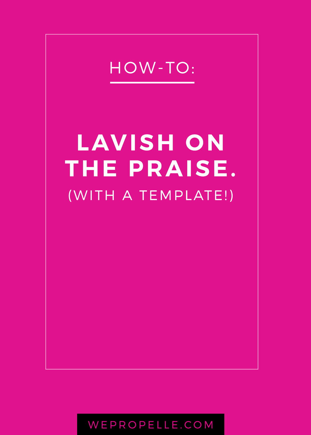 Complimenting someone in a truly authentic and meaningful way is a serious art. And we want to help you hone your craft. Here are three tips (and a template!) to help you craft a killer compliment and lavish on the praise. | wepropelle.com
