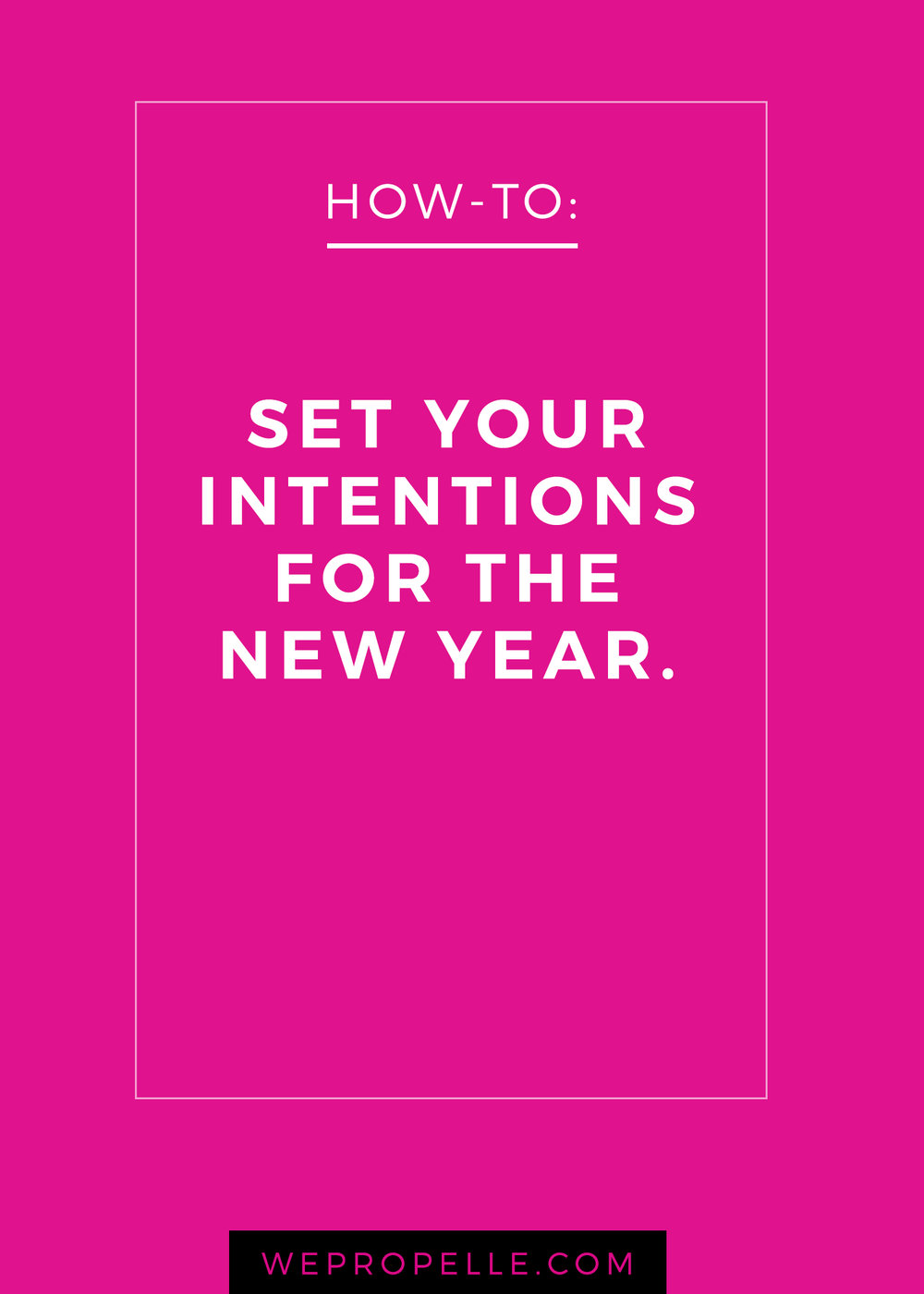 How to set your intentions for the new year. | wepropelle.com