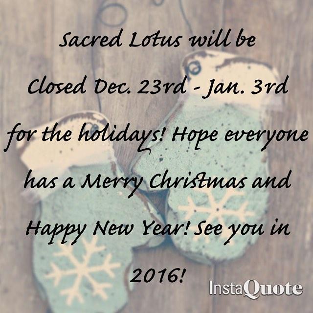 Sacred Lotus Holiday Hours