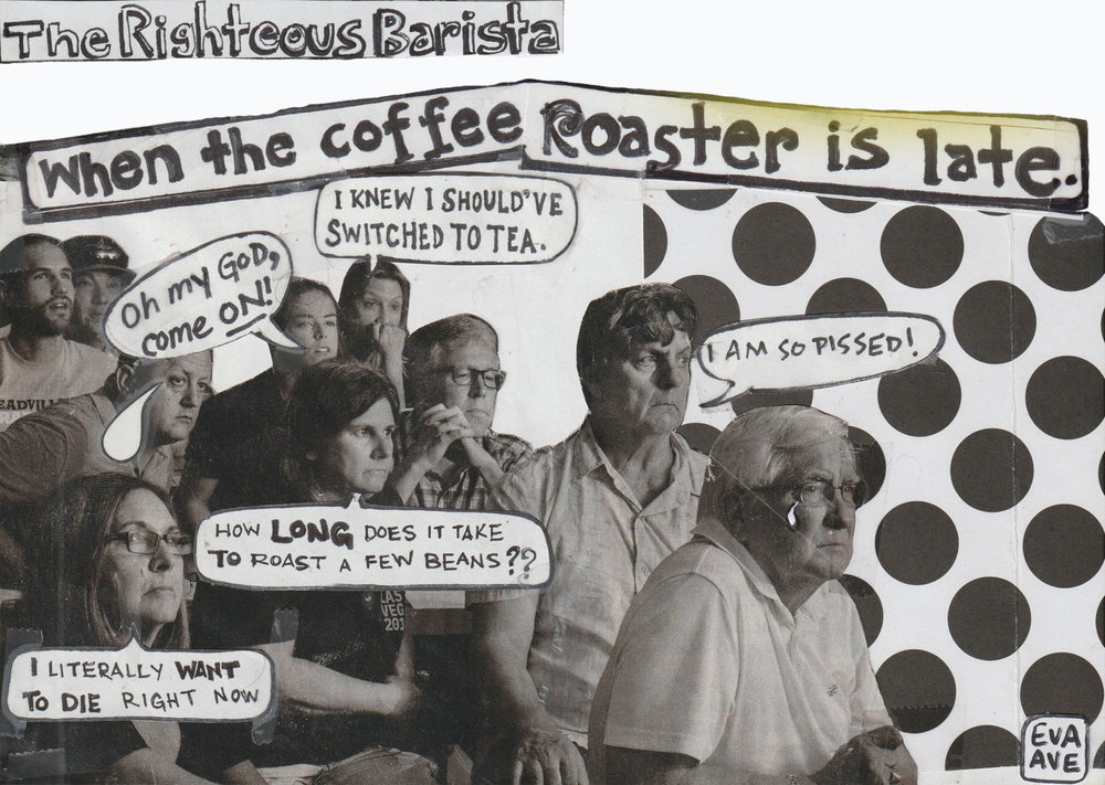 Late Roaster Righteous Barista.jpg