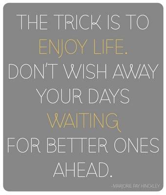 dont-wish-away-days