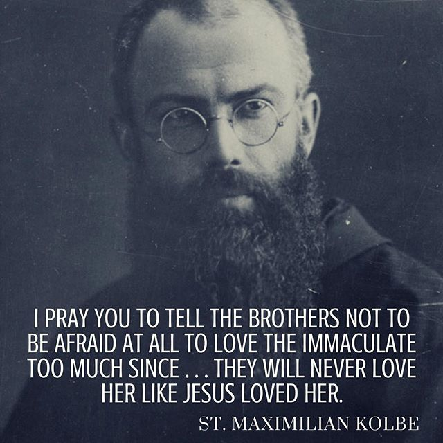 Today is the feast day to St. Maximilian Kolbe, a Franciscan priest who gave his life for a fellow prisoner at Auschwitz. He is also known for his love for Mary and spreading the Gospel through the radio. May we be as bold as he was in sharing our faith and never be afraid to courageously sacrifice for others like he did. St Maximilian, pray for us!