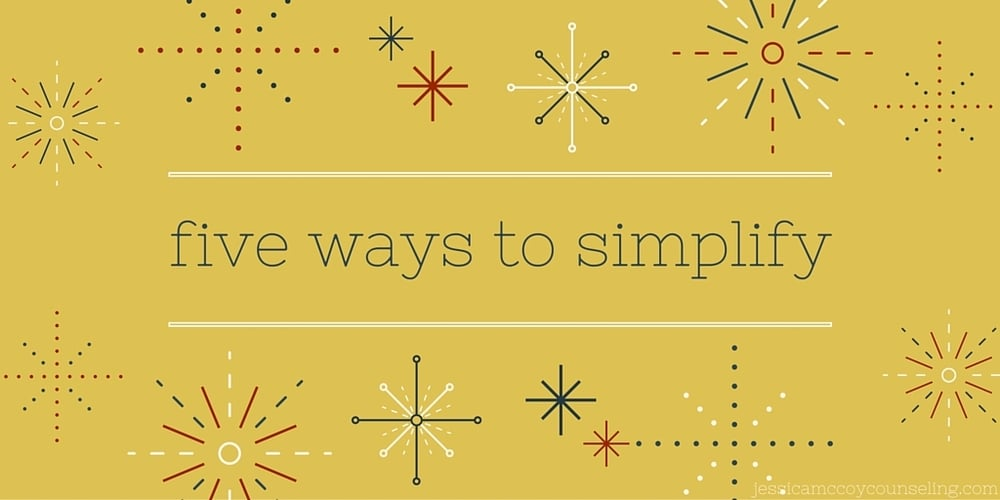 five ways to simplify