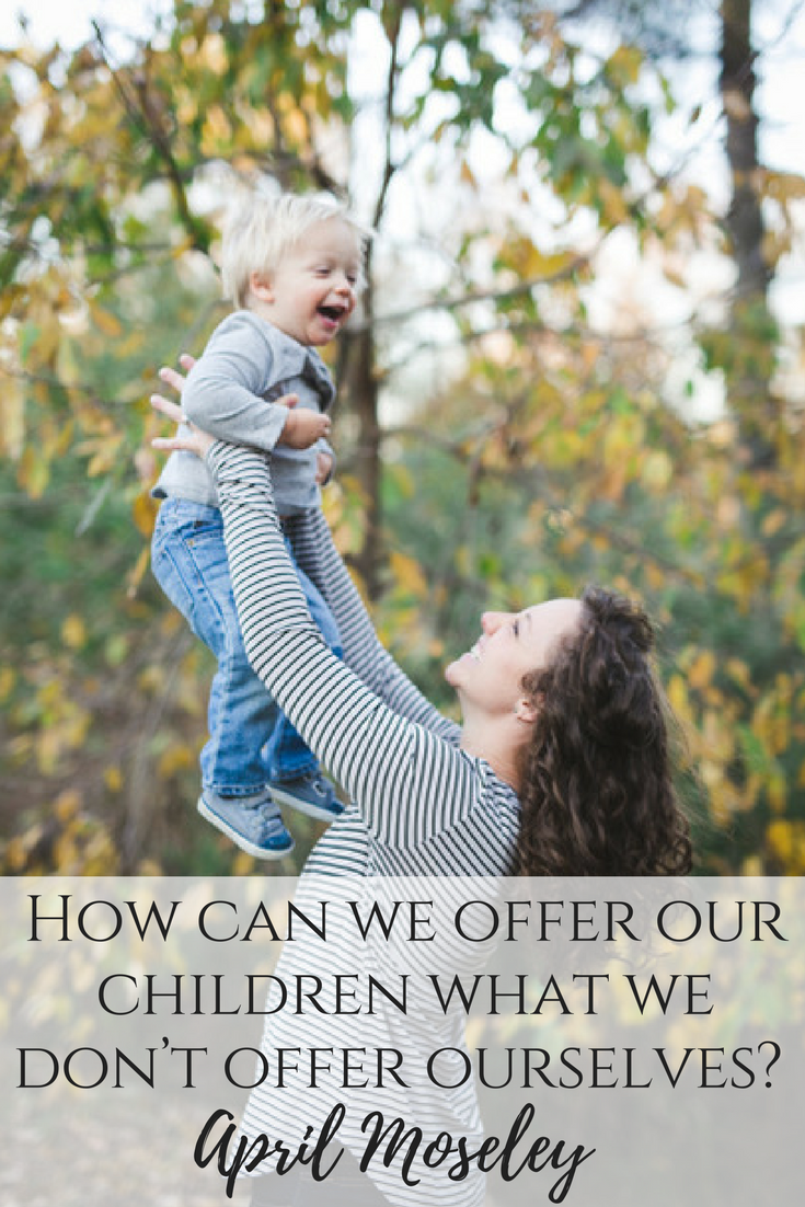 How can we offer our children what we don't offer ourselves_ (2).pngHow can we offer our children what we don't offer ourselves? | Self-Care for Moms | The Nashville Self-Care Series