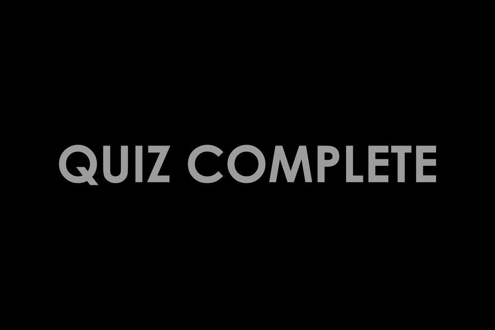 QUIZ COMPLETE.jpg