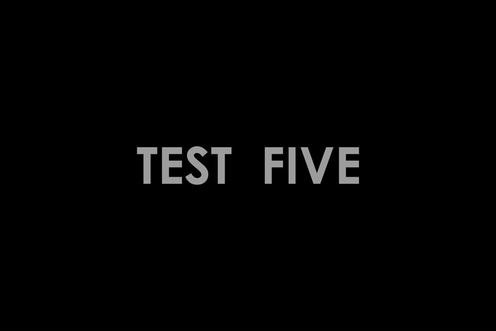 TEST FIVE.jpg