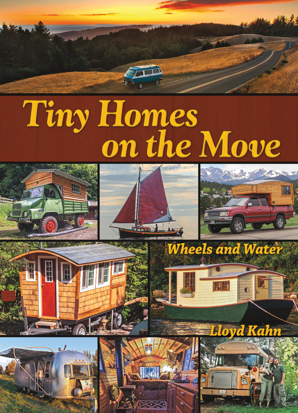 Our new book about house trucks, campers, road rigs, handmade trailers, houseboats, sailboats, and small mobile living.